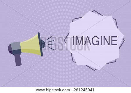 Writing Note Showing Imagine. Business Photo Showcasing Form Mental Image Or Concept Suppose Assume