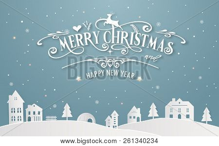 Merry Christmas And Happy New Year Of Snowy Home Town With Typography Font Message Background Winter