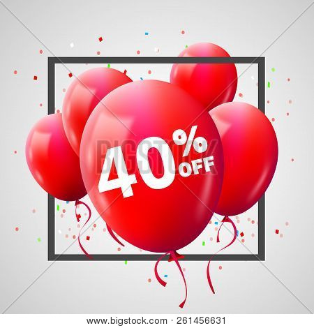 Red Balloons Discount Frame. Sale Concept For Shop Market Store Advertisement Commerce. 40 Percent O