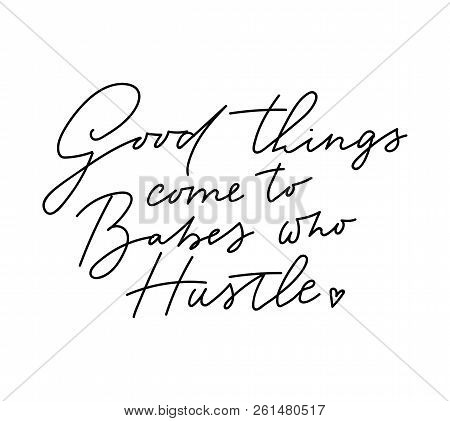 Good Things Come To Babes Who Hustle T-shirt Design With Lettering On Blush Pink Background. Feminin