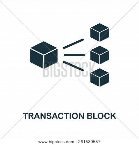 Transaction Block Icon. Monochrome Style Design From Blockchain Icon Collection. Ui And Ux. Pixel Pe