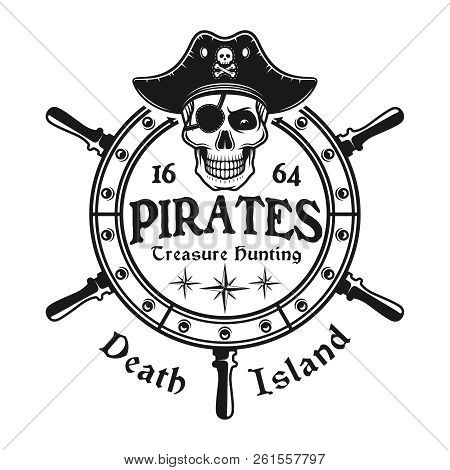 Rudder Wheel With Pirate Skull In Hat Vector Emblem In Monochrome Vintage Style Isolated On White Ba