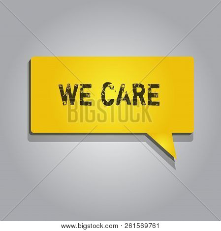 Conceptual Hand Writing Showing We Care. Business Photo Showcasing Care Taken To Prevent Any Problem