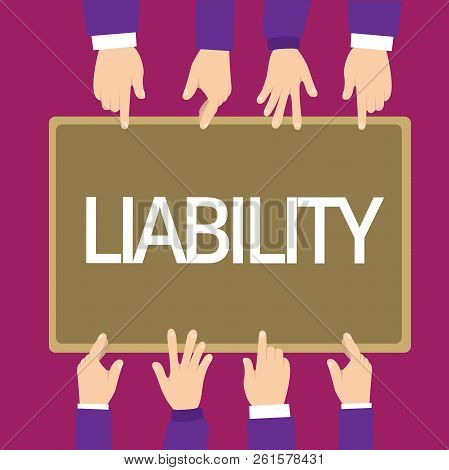 Handwriting Text Writing Liability. Concept Meaning State Of Being Legally Responsible Something Pre