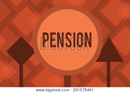 Conceptual Hand Writing Showing Pension. Business Photo Text Income Seniors Earn After Retirement Sa