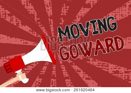 Word writing text Moving Goward. Business concept for Towards a Point Move on Going Ahead Further Advance Progress Man holding megaphone loudspeaker grunge red rays important messages. poster