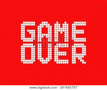 White Game Over Logo In Pixel Art Style. Concept Of Gameover In Old Classic Videogame Or Level Final