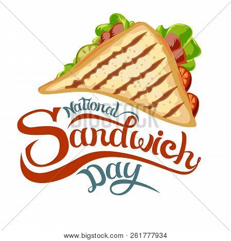 National Sandwich Day. Vector Illustration, Beautiful Lettering