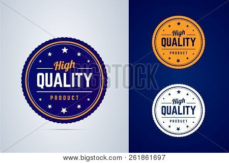 High Quality Product Badge. Vector Label In Three Colors.