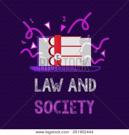 Handwriting text Law And Society. Concept meaning Address the mutual relationship between law and society poster
