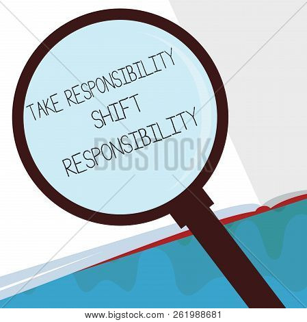 Handwriting text Take Responsibility Shift Responsibility. Concept meaning Be matured Take the obligation poster