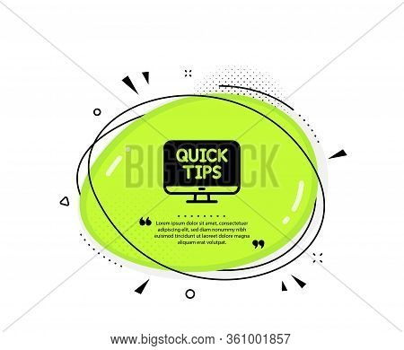 Quick Tips Icon. Quote Speech Bubble. Helpful Tricks Sign. Web Tutorials Symbol. Quotation Marks. Cl