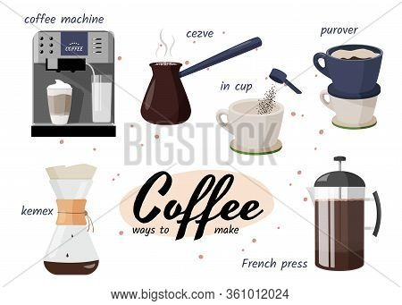 Coffee Shop Collection . Few Ways To Make Coffee. Different Mays Of Coffee Preparing. Coffee Machine