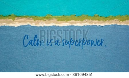 Calm is superpower note - inspirational handwriting on a handmade rag paper, peaceful ocean landscape, self control concept