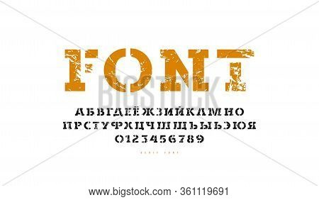 Stencil-plate Serif Font In Classic Style. Cyrillic Letters And Numbers With Rough Texture For Logo
