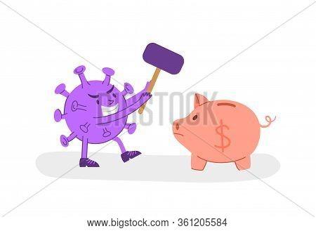 Coronavirus Covid-19 Economic Crisis Concept - Evil Virus Breaks A Moneybox With Hammer, Corona Pand