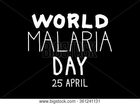 World Malaria Day. Outline Vector Text Isolated On Black Background. Vector Calligraphy. Usable As T