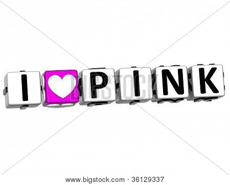3D I Love Pink Button Click Here Block Text