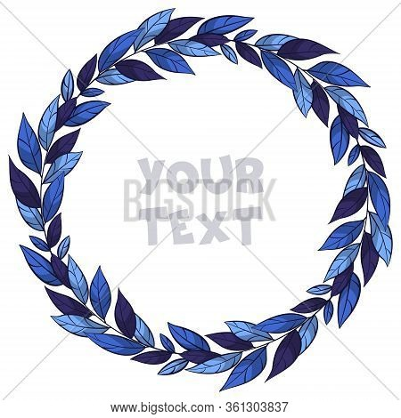 Vector Foliate Wreath; Round Frame With Blue Foliate For Greeting Cards, Invitations, Wedding Cards,