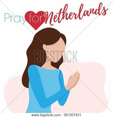 Praying Hands With Covid-19 Or Novel Coronavirus, Pray For Netherlands, Save Netherlands People Conc