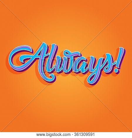 Multicolored Always Exclamation Inscription Isolated On Orange Background