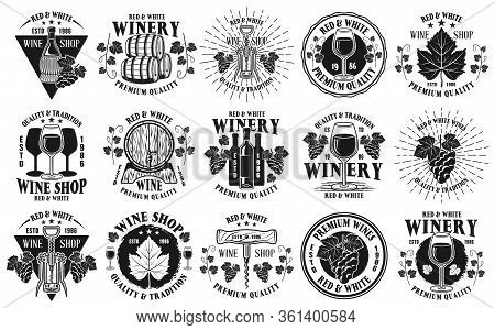 Wine Shop And Winery Big Set Of Fifteen Vector Monochrome Emblems, Labels, Badges Or Logos In Vintag