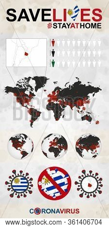 Infographic About Coronavirus In Uruguay - Stay At Home, Save Lives. Uruguay Flag And Map, World Map