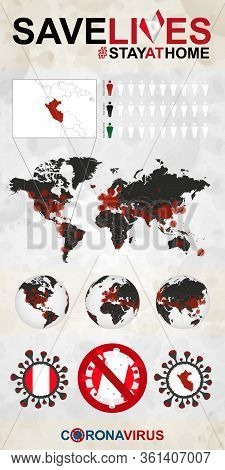 Infographic About Coronavirus In Peru - Stay At Home, Save Lives. Peru Flag And Map, World Map With