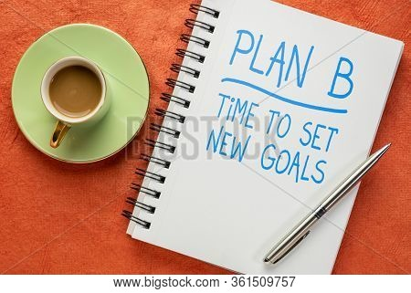 plan B - time to set new goals - change of business and personal plans for 2020 coronavirus pandemic and market recession, handwriting in a sketchbook