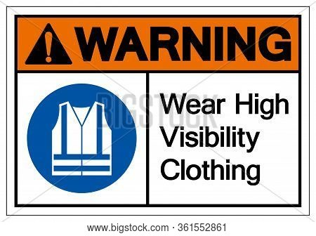 Warning Wear High Visibility Clothing Symbol Sign,vector Illustration, Isolated On White Background