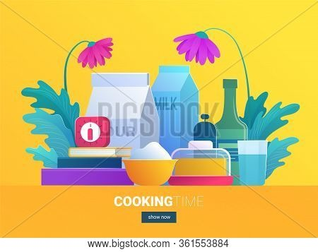 Cooking Time Web Concept. Food Ingredients Set For Baking. Flour, Milk, Butter, Water, Cookbooks And