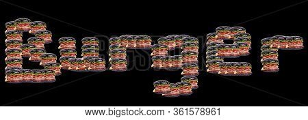 The Word Burger On A Black Background From Small Burgers.