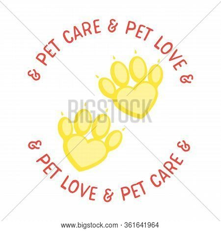 Pet Logo With Slogan Pet Care And Pet Love.paw As Heart. Pet Spa, Psyhology, Or Hospital And Veterin