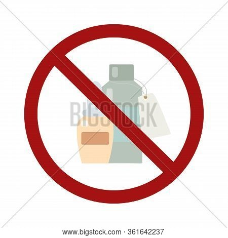 Flat Medication Bottles In Prohibition Sign. The Ban On Self Medication. Do Not Take Medicine Withou