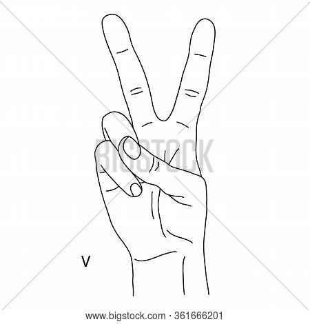 V Is The Twenty-second Letter Of The Alphabet In Sign Language. A Gesture In The Form Of Two Fingers