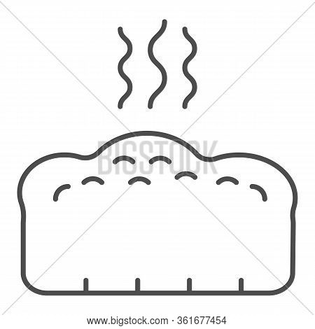 Bread Thin Line Icon. Hot Bread Loaf With Steam Illustration Isolated On White. Hot Toast Bread Bake