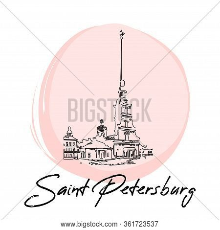 Saint Petersburg Hand Drawn Poster. Sketch Illustration Of Peter And Paul Cathedral In Russia.