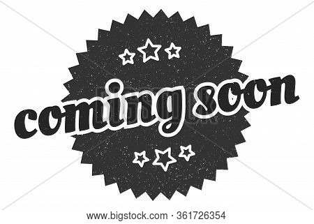 Coming Soon Sign. Coming Soon Round Vintage Retro Label. Coming Soon