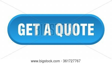 Get A Quote Button. Get A Quote Rounded Blue Sign. Get A Quote