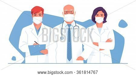 Vector Illustration Of A Medical Team, Group Of Physicians, Doctors Wearing Face Masks