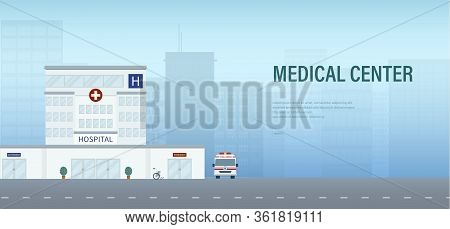 Medical Banner With Hospital Building With Ambulance Vector Illustration