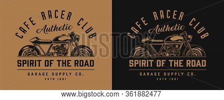 Cafe Racer Motorcycle Monochrome Label In Vintage Style On Dark And Light Backgrounds Isolated Vecto