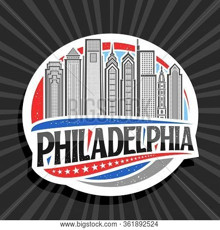 Vector Logo For Philadelphia, White Decorative Round Tag With Line Illustration Of Contemporary Phil