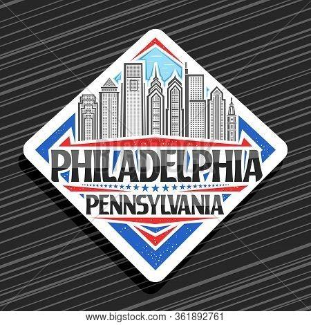 Vector Logo For Philadelphia, White Rhombus Badge With Line Illustration Of Contemporary Philadelphi