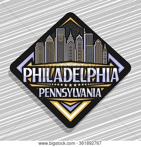 Vector Logo For Philadelphia, Black Rhombus Badge With Line Illustration Of Contemporary Philadelphi