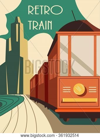 Vintage Style Retro Train Poster Or Card Design With An Old-fashioned Engine With Carriages On A Jou