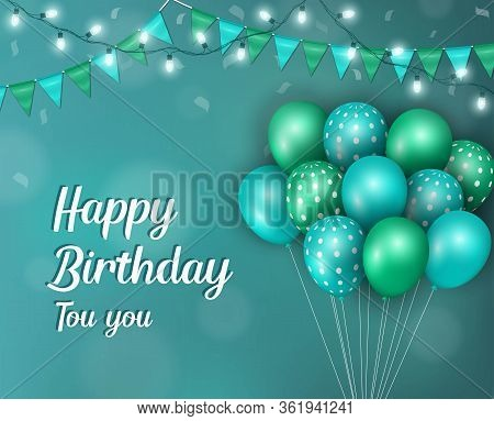 Happy Birthday Background Decorated With Balloons And Light. Realistic Birthday Design. Vector Illus