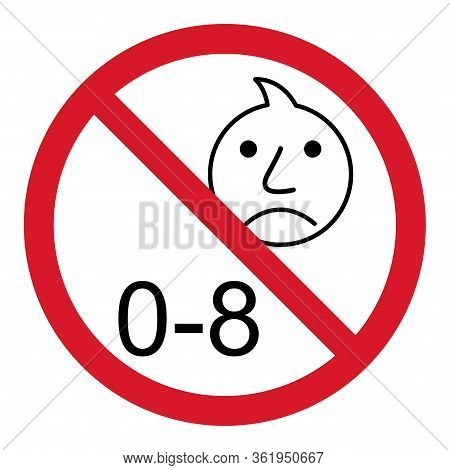 Prohibition No Baby For 0-8 Sign. Not Suitable For Children Under 8 Years Vector Icon