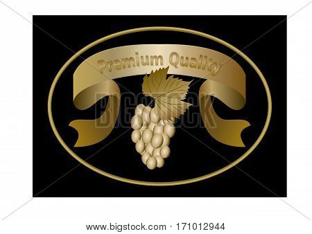 Luxurious golden oval label for premium quality wine golden ribbon with inscription a bunch of grapes with leaf