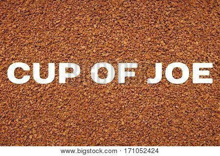 Coffee Granules Background With Cup Of Joe Concept Text